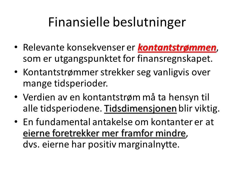 Finansielle beslutninger kontantstrømmen Relevante konsekvenser er kontantstrømmen, som er utgangspunktet for finansregnskapet. Kontantstrømmer strekk