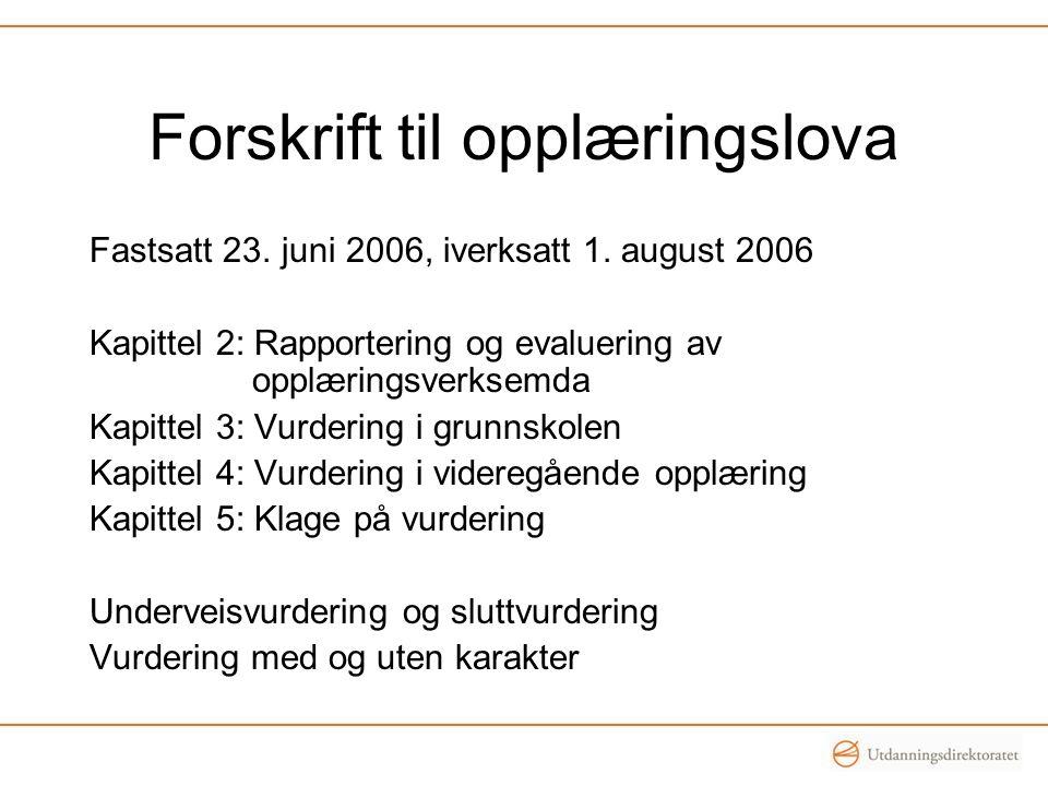 Forskrift til opplæringslova Fastsatt 23.juni 2006, iverksatt 1.