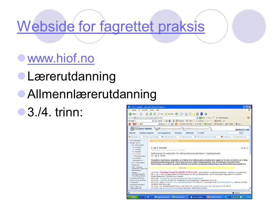 Webside for fagrettet praksis www.hiof.no Lærerutdanning Allmennlærerutdanning 3./4. trinn: