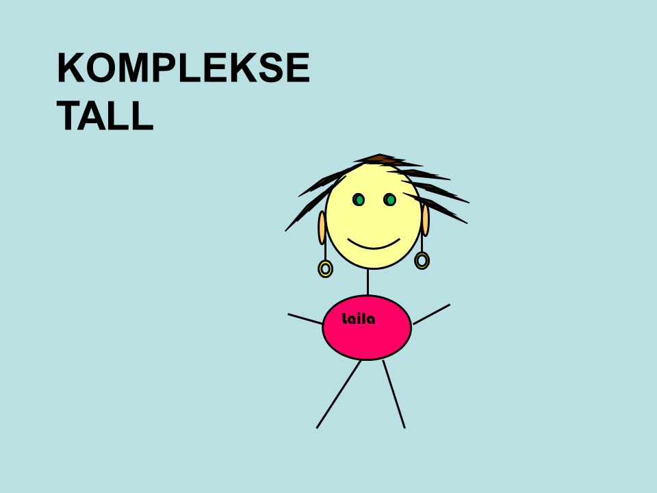 Laila KOMPLEKSE TALL