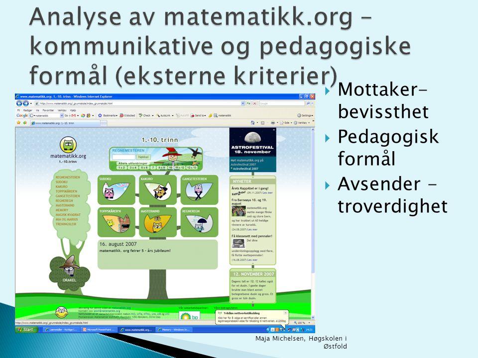  Mottaker- bevissthet  Pedagogisk formål  Avsender - troverdighet Maja Michelsen, Høgskolen i Østfold