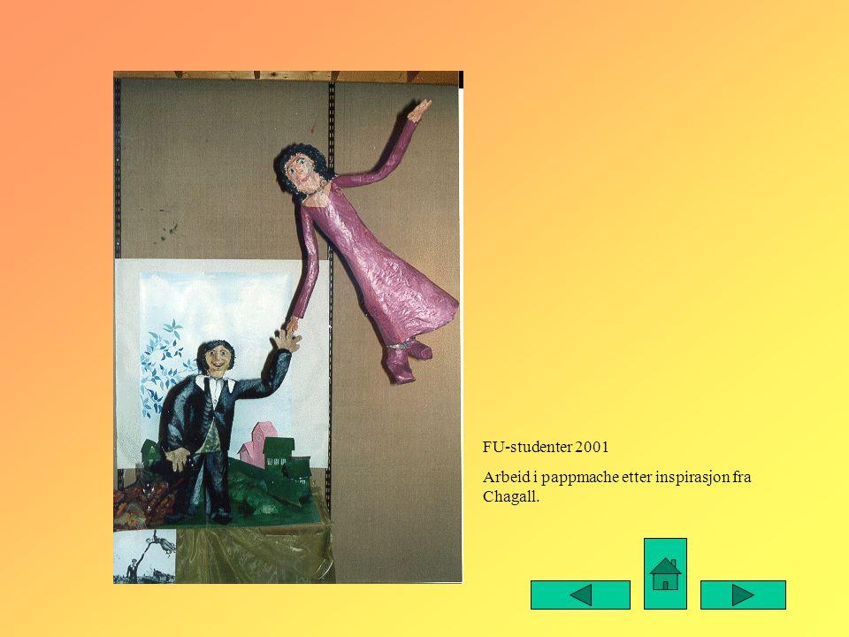 FU-studenter 2001 Arbeid i pappmache etter inspirasjon fra Chagall.