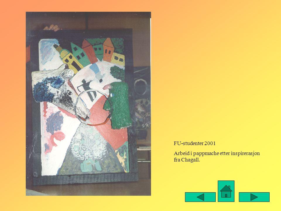 FU-studenter 2001 Arbeid i pappmache etter inspirerasjon fra Chagall.