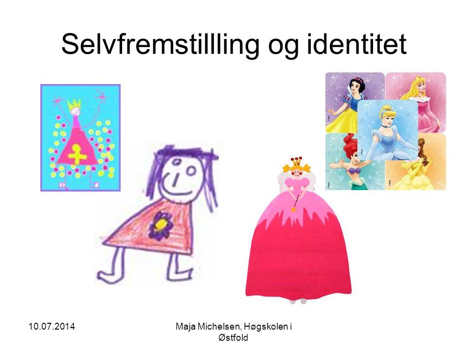 Selvfremstillling og identitet 10.07.2014Maja Michelsen, Høgskolen i Østfold