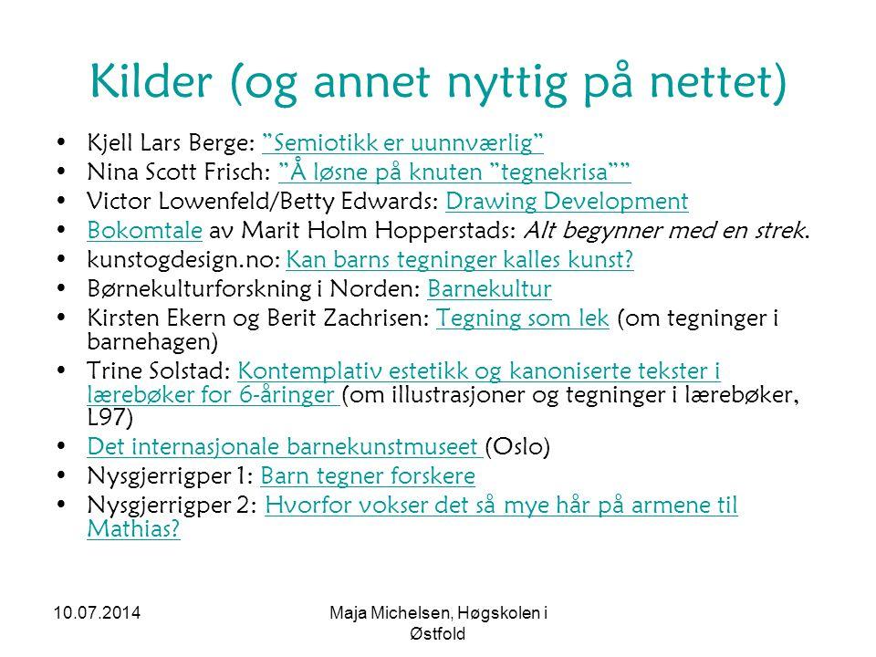 """10.07.2014Maja Michelsen, Høgskolen i Østfold Kilder (og annet nyttig på nettet) Kjell Lars Berge: """"Semiotikk er uunnværlig""""""""Semiotikk er uunnværlig"""""""