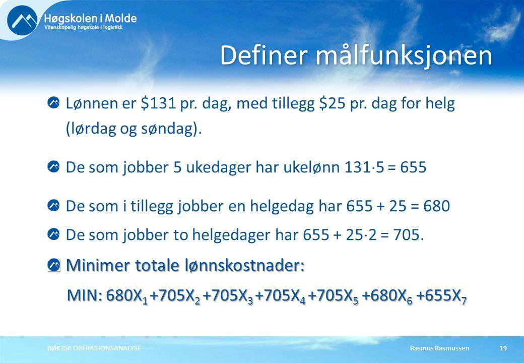 Rasmus RasmussenBØK350 OPERASJONSANALYSE19 Lønnen er $131 pr.