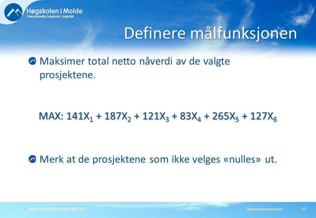 Rasmus RasmussenBØK350 OPERASJONSANALYSE27 Maksimer total netto nåverdi av de valgte prosjektene.