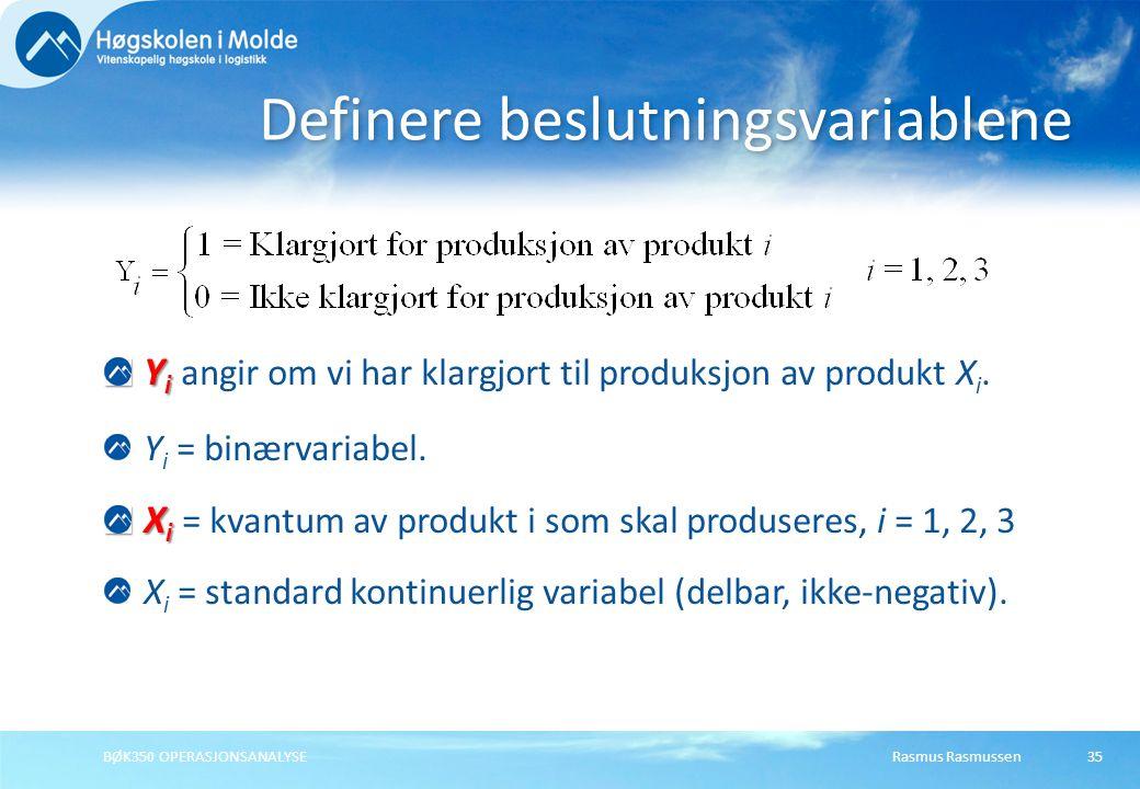 Rasmus RasmussenBØK350 OPERASJONSANALYSE35 Y i Y i angir om vi har klargjort til produksjon av produkt X i.