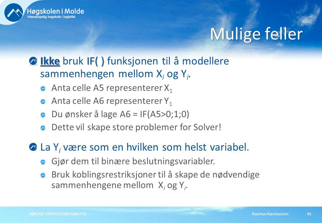 Rasmus RasmussenBØK350 OPERASJONSANALYSE41 Ikke IF( ) Ikke bruk IF( ) funksjonen til å modellere sammenhengen mellom X i og Y i.