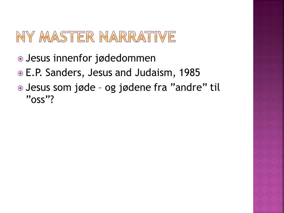 """ Jesus innenfor jødedommen  E.P. Sanders, Jesus and Judaism, 1985  Jesus som jøde – og jødene fra """"andre"""" til """"oss""""?"""