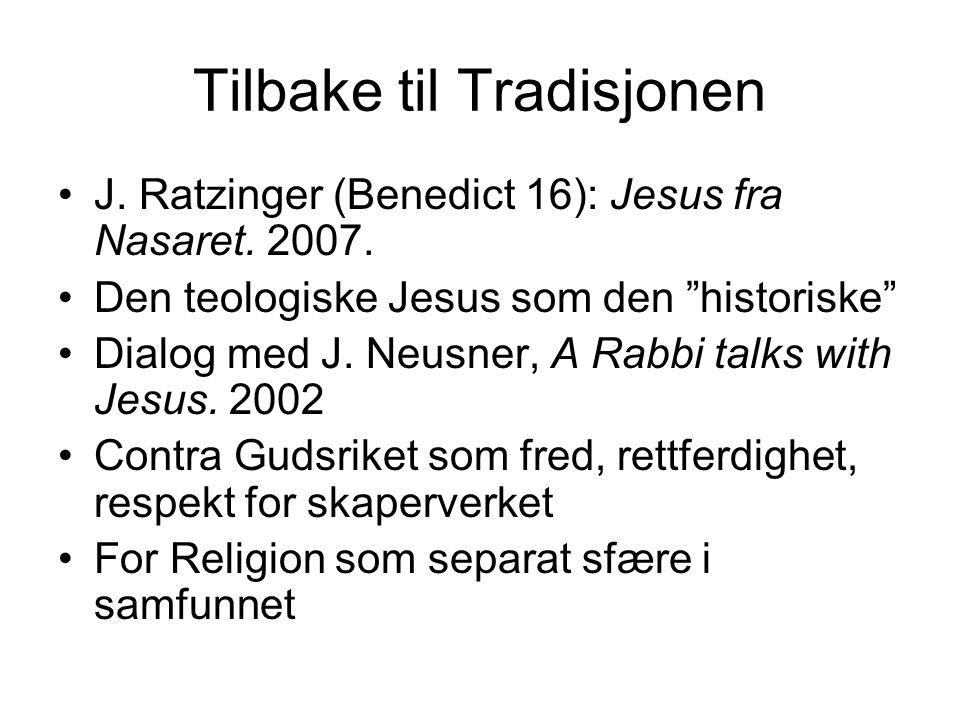 Tilbake til Tradisjonen J. Ratzinger (Benedict 16): Jesus fra Nasaret.