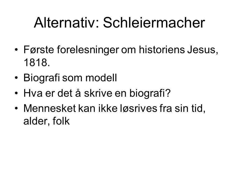 Alternativ: Schleiermacher Første forelesninger om historiens Jesus, 1818.