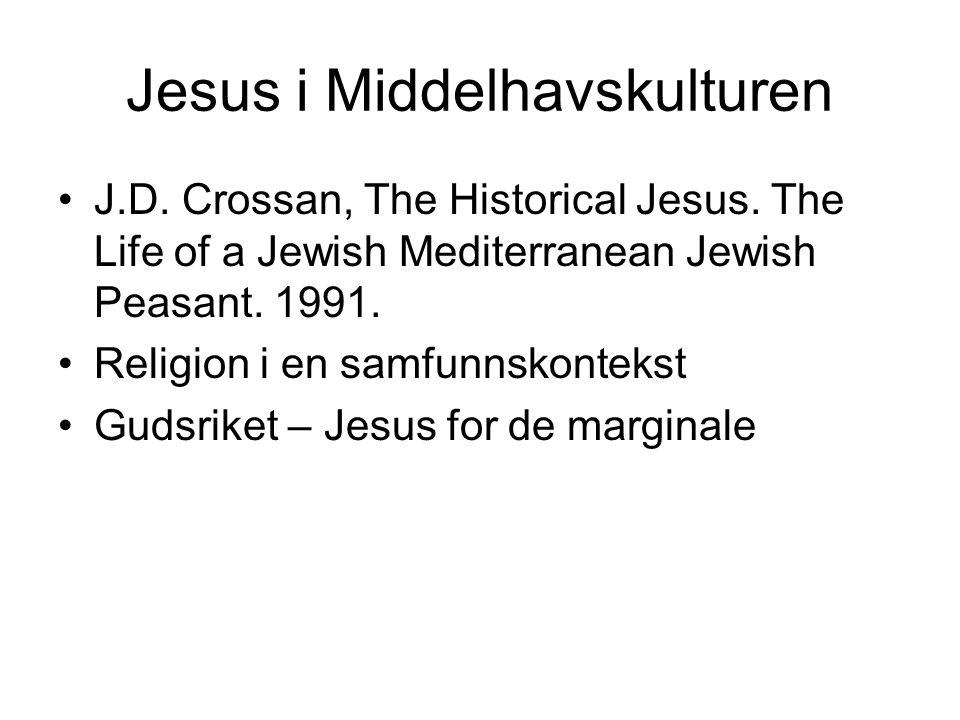 Jesus i Middelhavskulturen J.D. Crossan, The Historical Jesus.