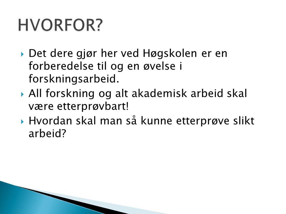  Hovedregel: Etternavn, fornavn & Fornavn Etternavn (år).Tittel. Utgiversted: Forlag