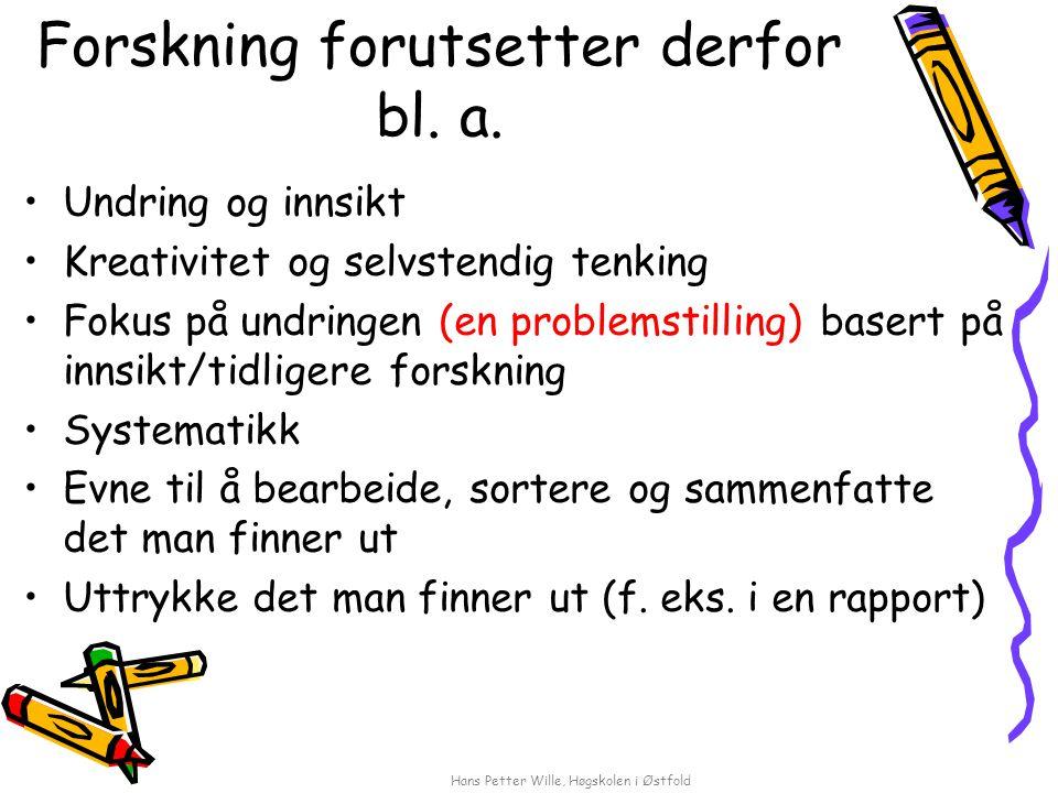 Hans Petter Wille, Høgskolen i Østfold Forskning forutsetter derfor bl.