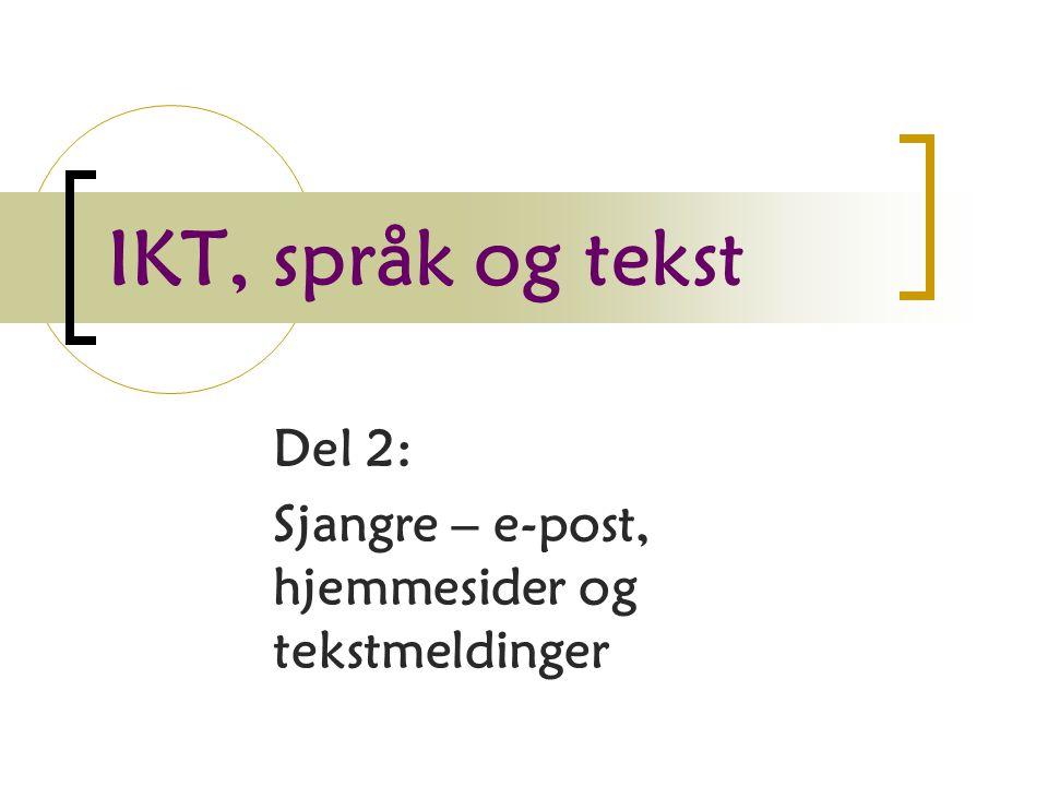 IKT, språk og tekst Del 2: Sjangre – e-post, hjemmesider og tekstmeldinger