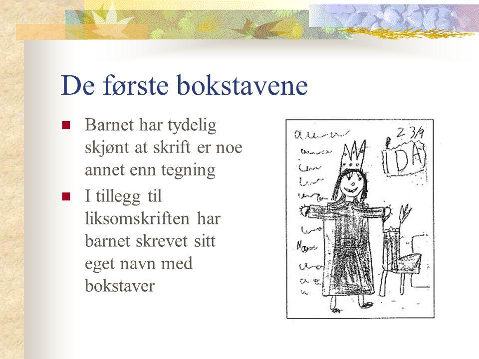 De første bokstavene Barnet har tydelig skjønt at skrift er noe annet enn tegning I tillegg til liksomskriften har barnet skrevet sitt eget navn med bokstaver