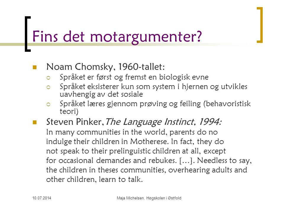 10.07.2014Maja Michelsen, Høgskolen i Østfold Fins det motargumenter.
