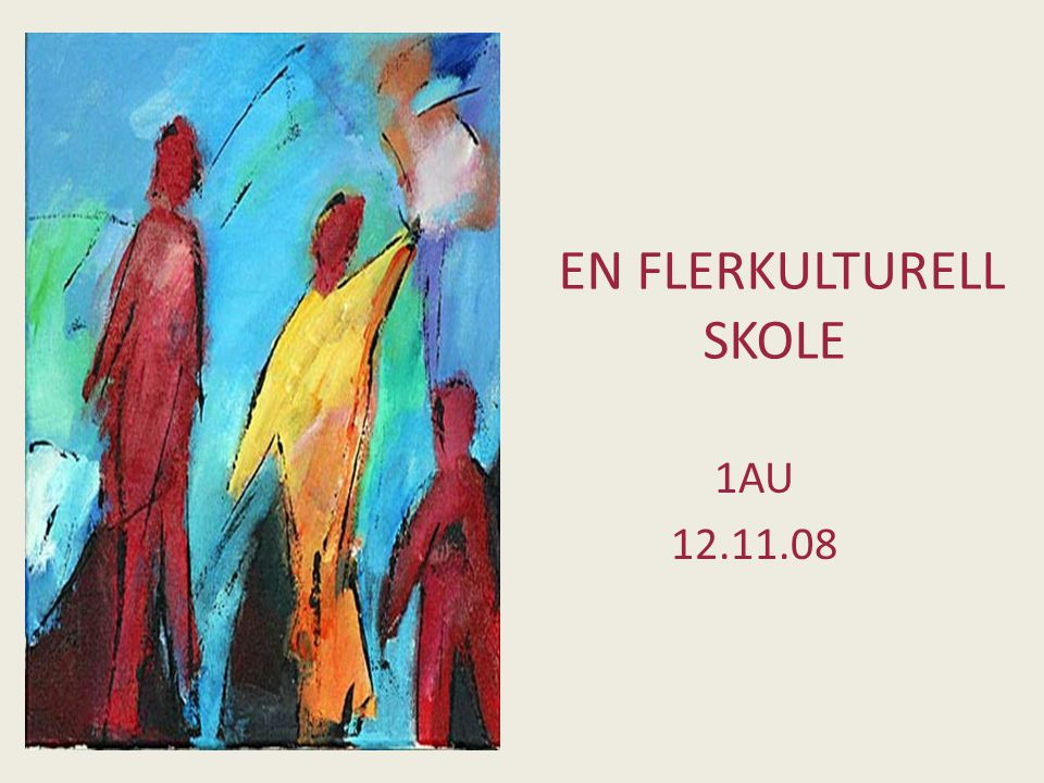EN FLERKULTURELL SKOLE 1AU 12.11.08