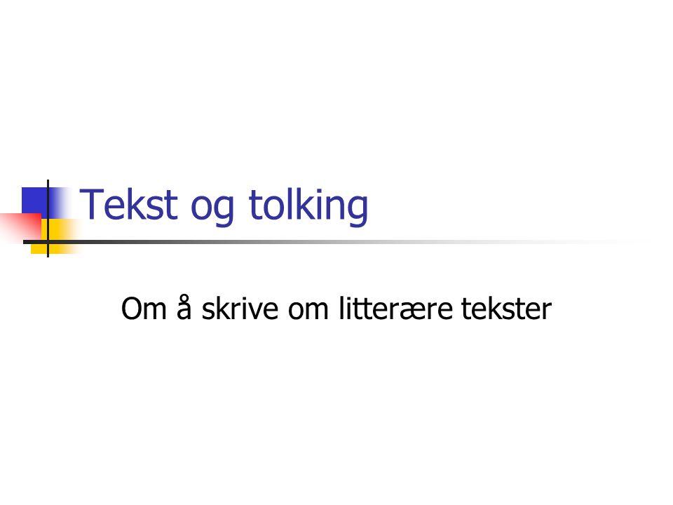 Tekst og tolking Om å skrive om litterære tekster