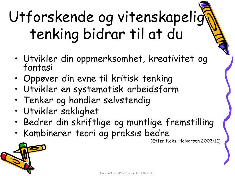 Hans Petter Wille, Høgskolen i Østfold Hva er forskning - egentlig.