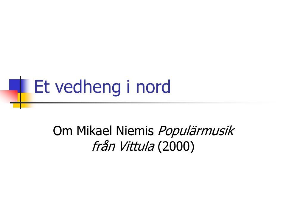 Et vedheng i nord Om Mikael Niemis Populärmusik från Vittula (2000)