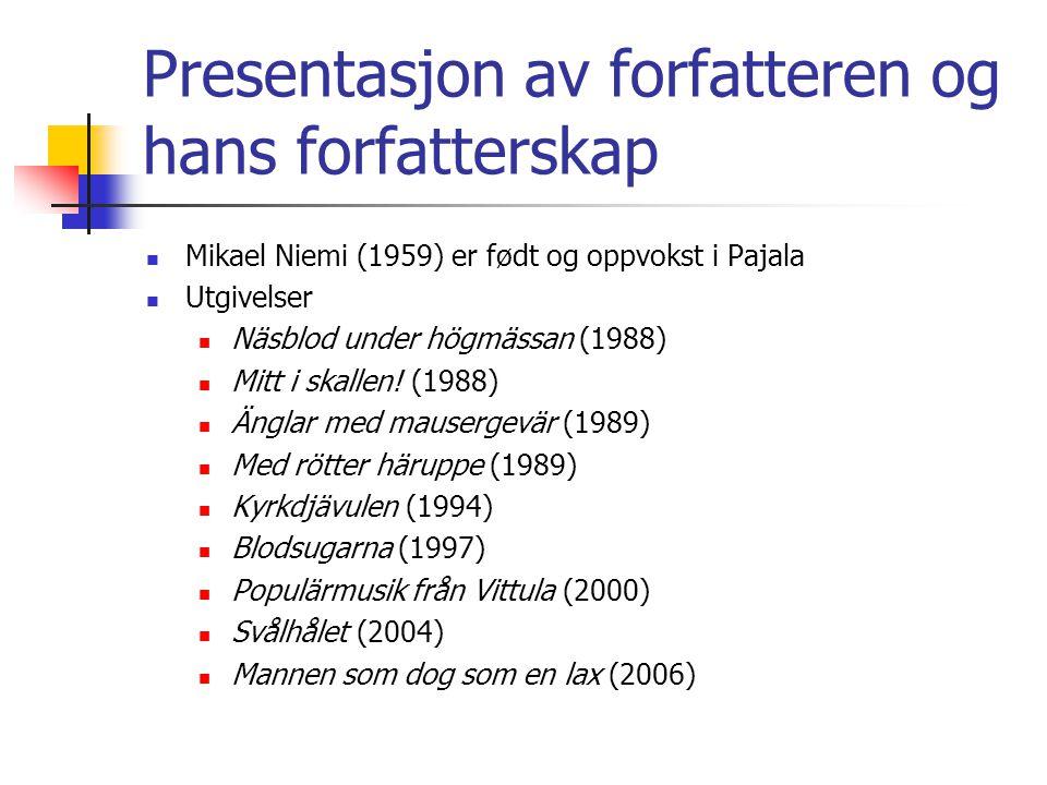 Presentasjon av forfatteren og hans forfatterskap Mikael Niemi (1959) er født og oppvokst i Pajala Utgivelser Näsblod under högmässan (1988) Mitt i skallen.