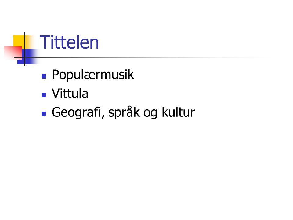 Tittelen Populærmusik Vittula Geografi, språk og kultur