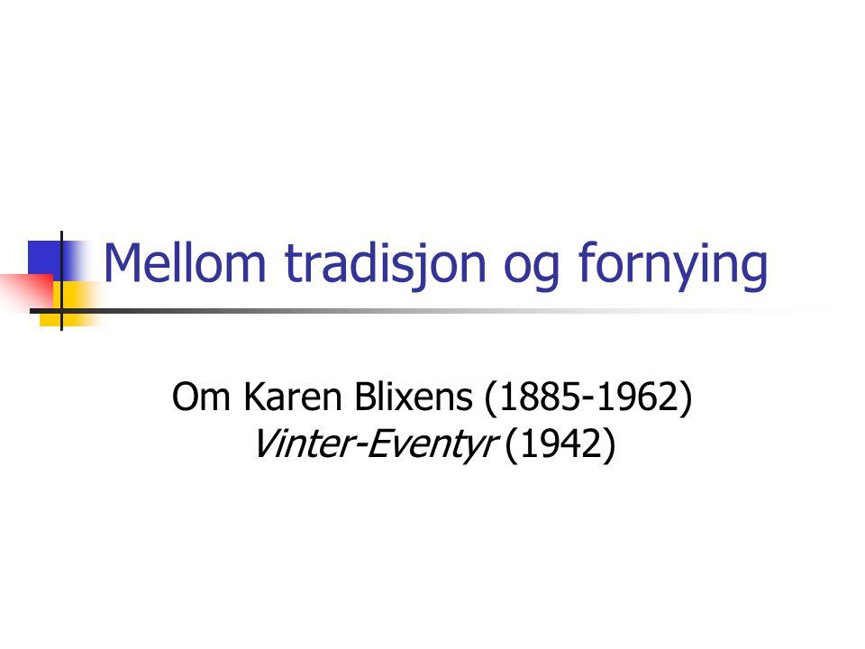 Mellom tradisjon og fornying Om Karen Blixens (1885-1962) Vinter-Eventyr (1942)