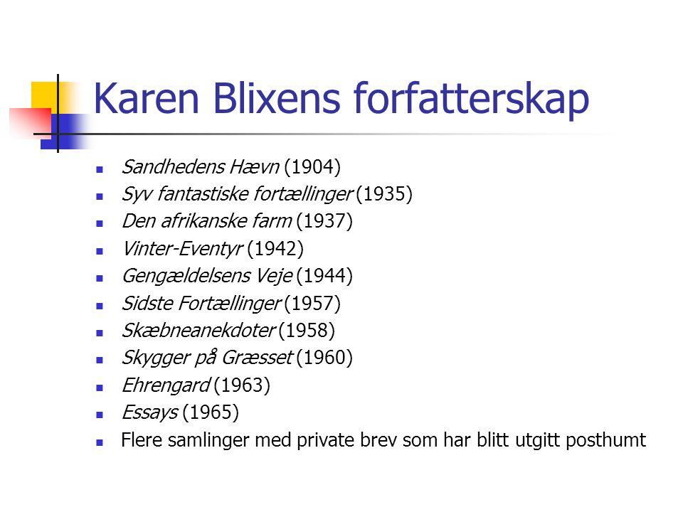 Karen Blixens forfatterskap Sandhedens Hævn (1904) Syv fantastiske fortællinger (1935) Den afrikanske farm (1937) Vinter-Eventyr (1942) Gengældelsens