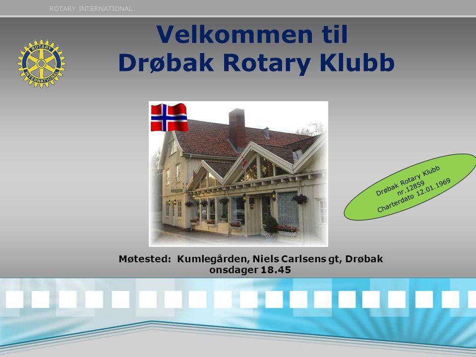 ROTARY INTERNATIONAL Velkommen til Drøbak Rotary Klubb Møtested: Kumlegården, Niels Carlsens gt, Drøbak onsdager 18.45 Drøbak Rotary Klubb nr.12859 Ch