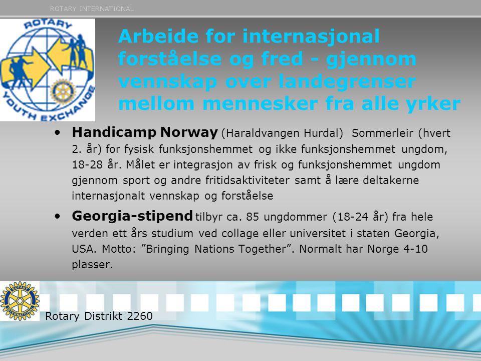 ROTARY INTERNATIONAL Arbeide for internasjonal forståelse og fred - gjennom vennskap over landegrenser mellom mennesker fra alle yrker Handicamp Norwa