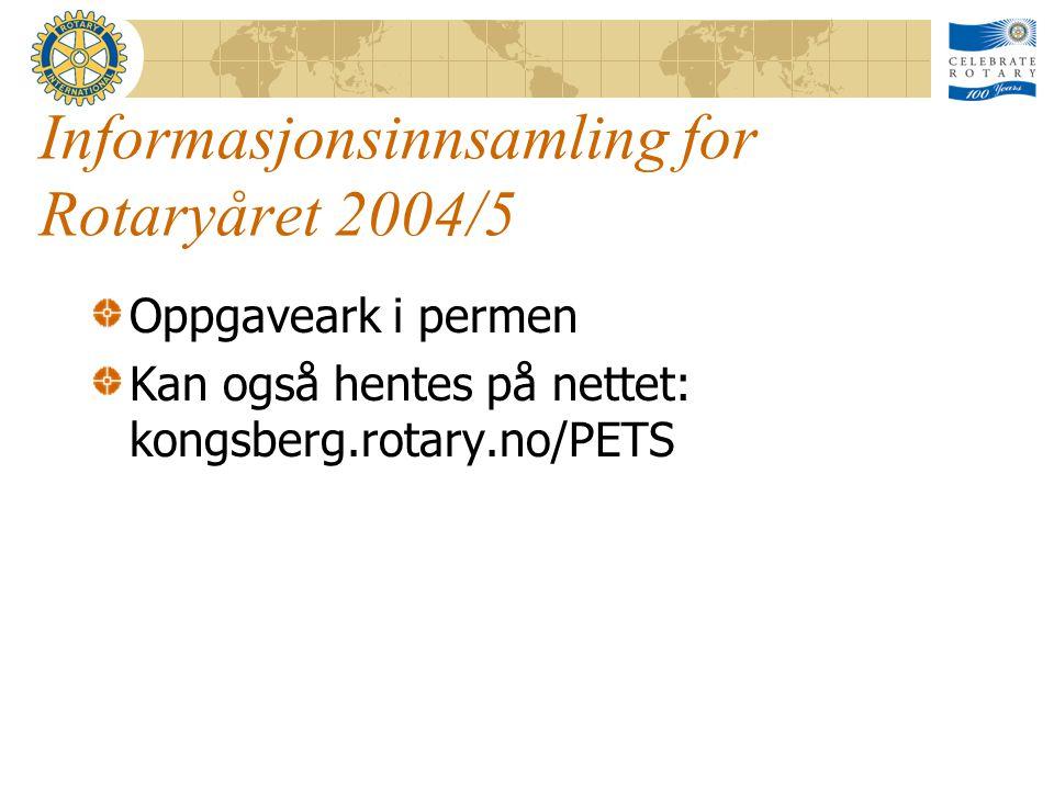 Informasjonsinnsamling for Rotaryåret 2004/5 Oppgaveark i permen Kan også hentes på nettet: kongsberg.rotary.no/PETS