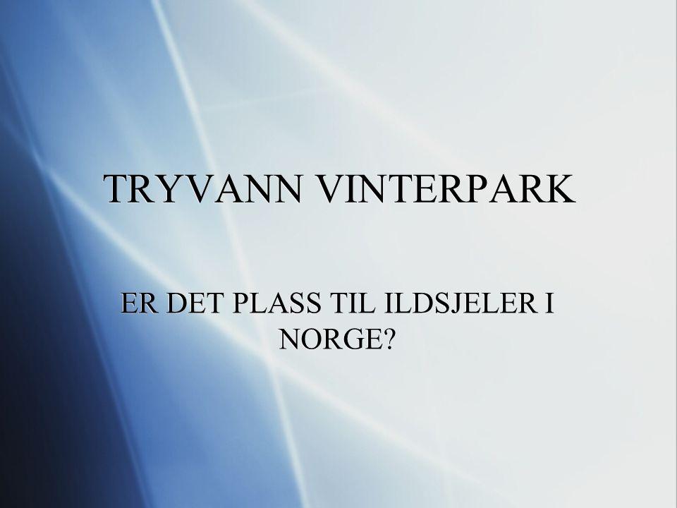 TRYVANN VINTERPARK ER DET PLASS TIL ILDSJELER I NORGE