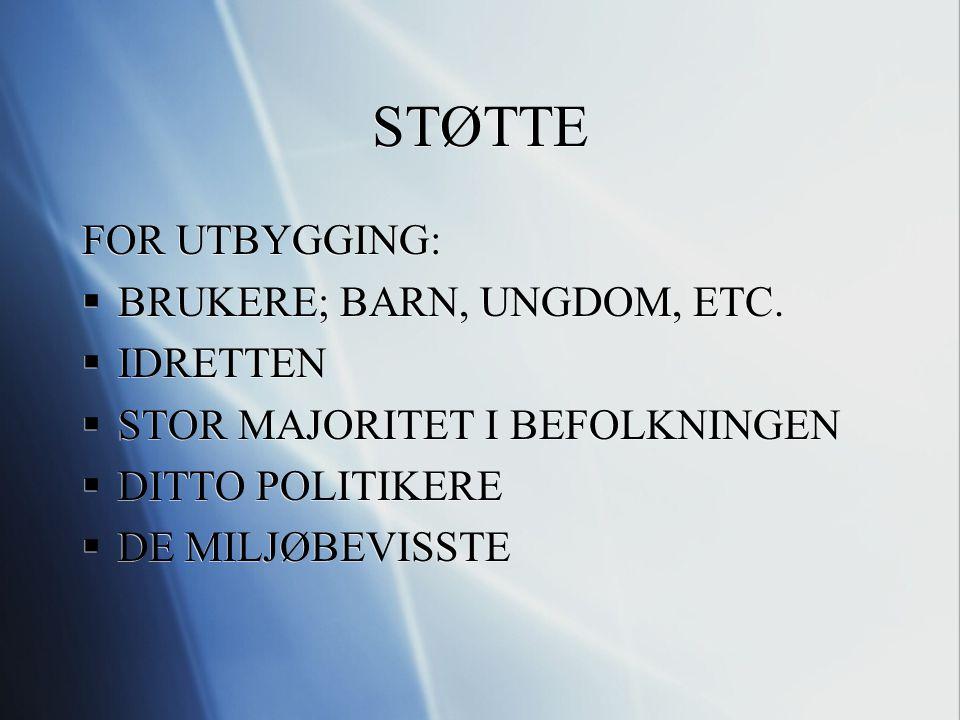 STØTTE FOR UTBYGGING:  BRUKERE; BARN, UNGDOM, ETC.