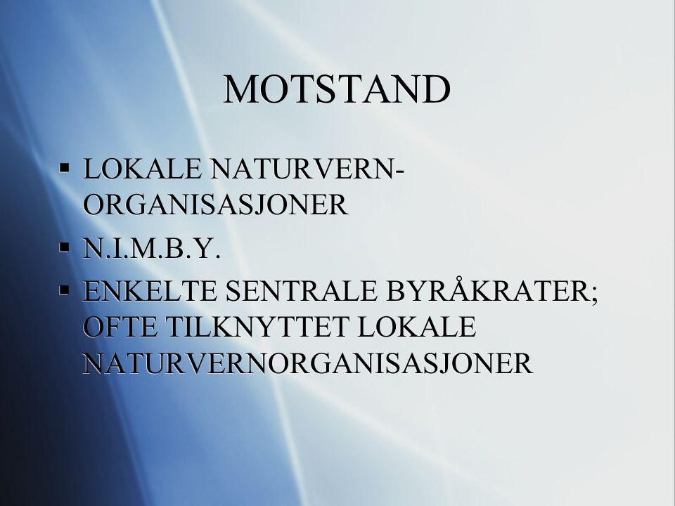 MOTSTAND  LOKALE NATURVERN- ORGANISASJONER  N.I.M.B.Y.