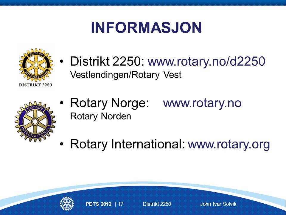 INFORMASJON Distrikt 2250: www.rotary.no/d2250 Vestlendingen/Rotary Vest Rotary Norge: www.rotary.no Rotary Norden Rotary International: www.rotary.org PETS 2012 | 17Distrikt 2250John Ivar Solvik