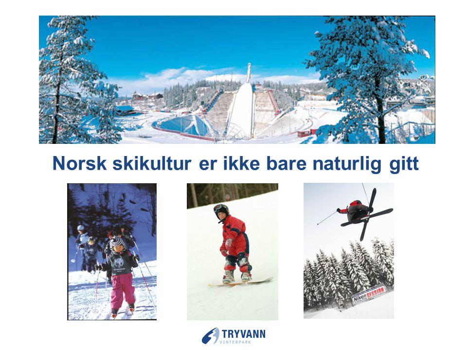 Norsk skikultur neste 100 år – ikke bare naturlig gitt.