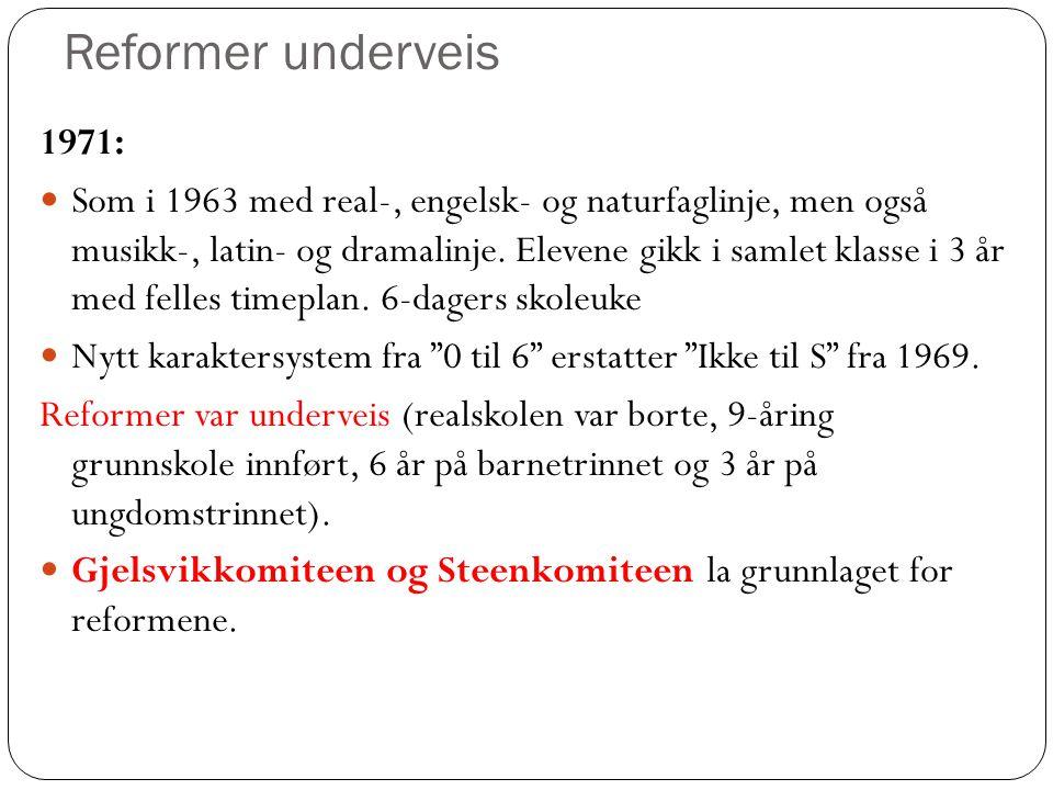 Reformer underveis 1971: Som i 1963 med real-, engelsk- og naturfaglinje, men også musikk-, latin- og dramalinje. Elevene gikk i samlet klasse i 3 år