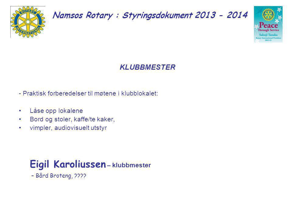 Namsos Rotary : Styringsdokument 2013 - 2014 PROGRAMKOMITEEN Planlegge og gjennomføre gode og engasjerende program i samarbeid med presidenten.