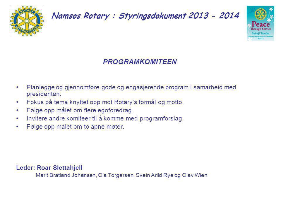 Namsos Rotary : Styringsdokument 2013 - 2014 ARRANGEMENSSTKOMITEEN -Faste arrangement som guvernørbesøk, lutefiskkveld, julemøte, presidentskifte.