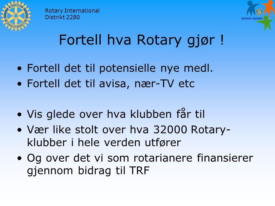 Rotary International Distrikt 2280 Fortell hva Rotary gjør .