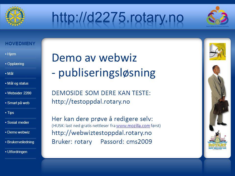 Demo av webwiz - publiseringsløsning DEMOSIDE SOM DERE KAN TESTE: http://testoppdal.rotary.no Her kan dere prøve å redigere selv: (HUSK: last ned grat