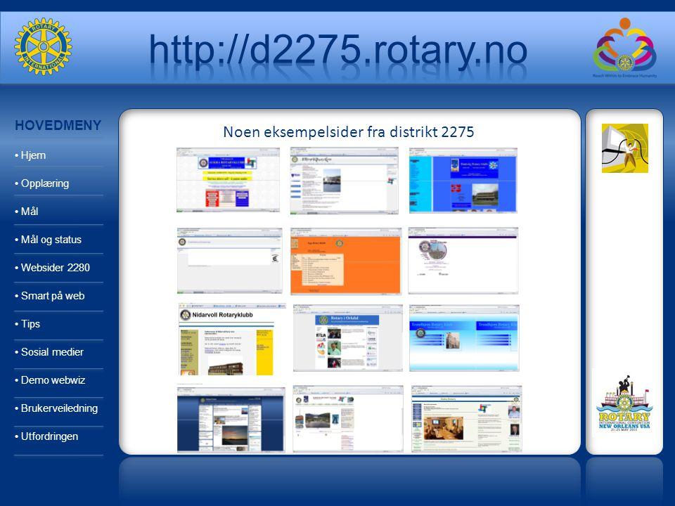 Noen eksempelsider fra distrikt 2275 HOVEDMENY Hjem Opplæring Mål Mål og status Websider 2280 Smart på web Tips Sosial medier Demo webwiz Brukerveiled