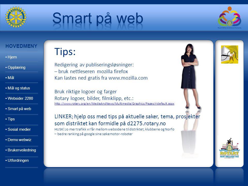 Tips: Redigering av publiseringsløsninger: – bruk nettleseren mozilla firefox Kan lastes ned gratis fra www.mozilla.com Bruk riktige logoer og farger