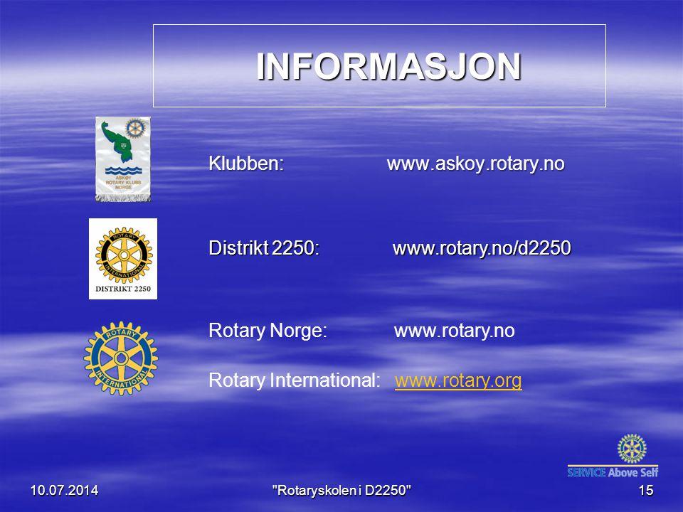 INFORMASJON INFORMASJON Klubben: www.askoy.rotary.no 10.07.2014 Rotaryskolen i D2250 15 Rotary Norge: www.rotary.no Rotary International: www.rotary.orgwww.rotary.org Distrikt 2250: www.rotary.no/d2250