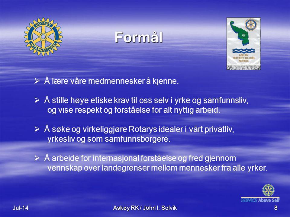 Jul-14Askøy RK / John I. Solvik8  Å lære våre medmennesker å kjenne.  Å stille høye etiske krav til oss selv i yrke og samfunnsliv, og vise respekt