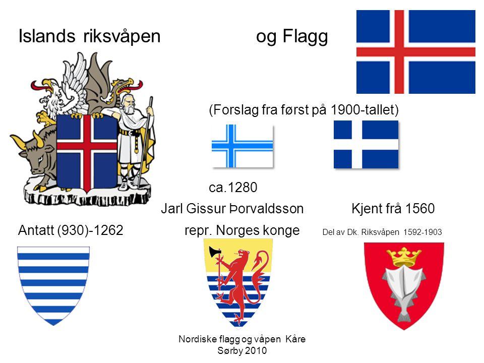 Islands riksvåpenog Flagg (Forslag fra først på 1900-tallet) ca.1280 Jarl Gissur ÞorvaldssonKjent frå 1560 Antatt (930)-1262repr. Norges konge Del av