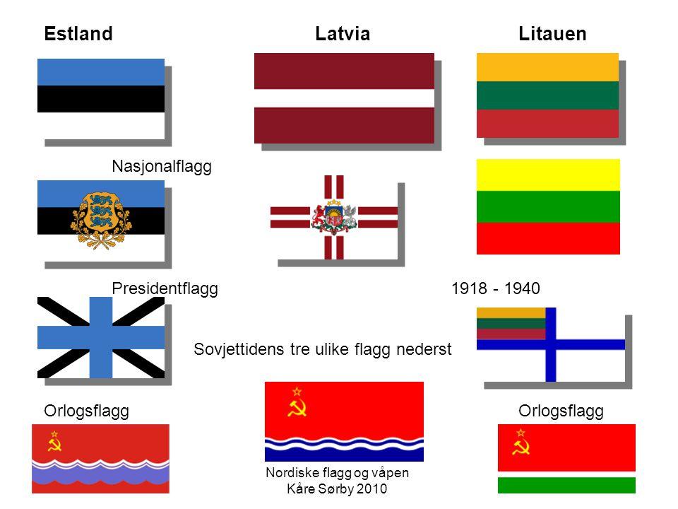 Estland LatviaLitauen Nasjonalflagg Presidentflagg1918 - 1940 Sovjettidens tre ulike flagg nederst OrlogsflaggOrlogsflagg Nordiske flagg og våpen Kåre