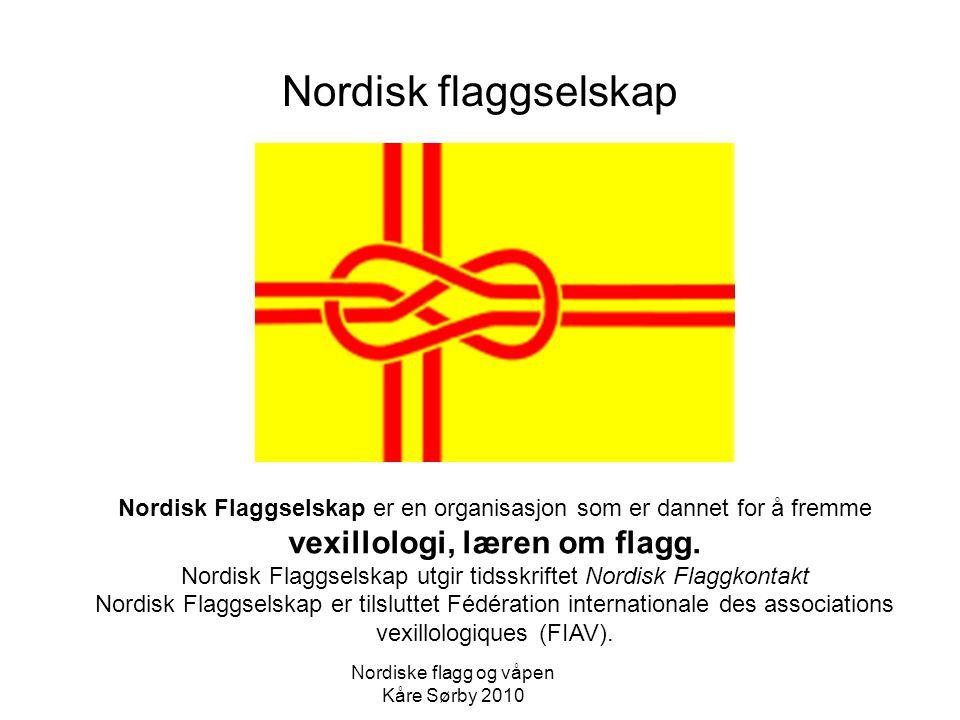 Nordisk Flaggselskap er en organisasjon som er dannet for å fremme vexillologi, læren om flagg. Nordisk Flaggselskap utgir tidsskriftet Nordisk Flaggk